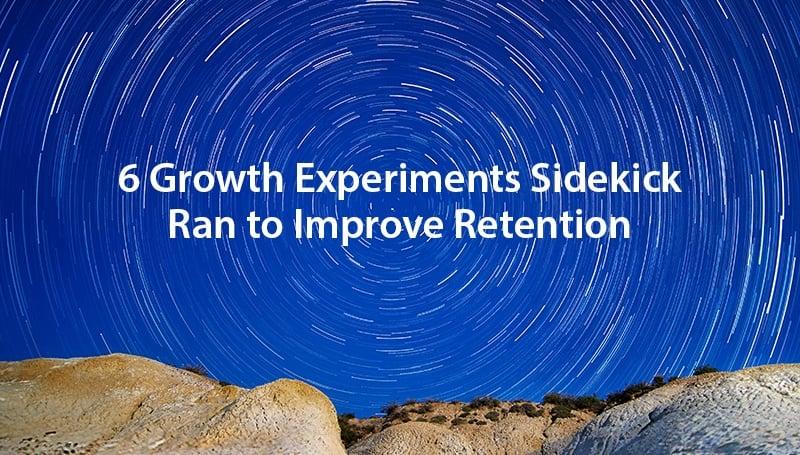 6 Growth Experiments Sidekick Ran to Improve Retention