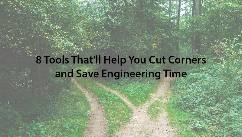 8-tools-that-will-help-you-save-engineering-time.jpg