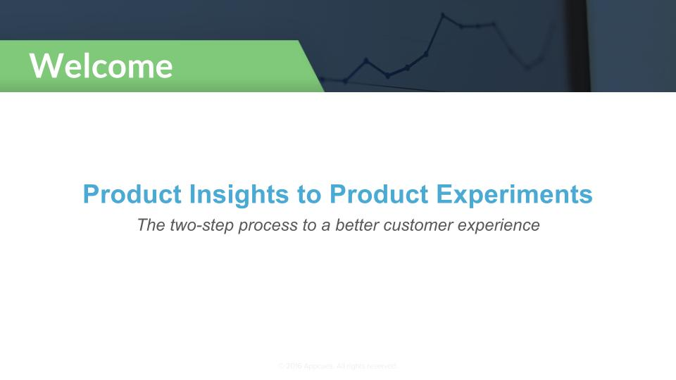 Product Insights to Product Experiments (ft. FullStory and Appcues)