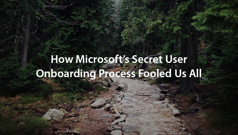 how-microsofts-secret-user-onboarding-process-fooled-us-all.jpg