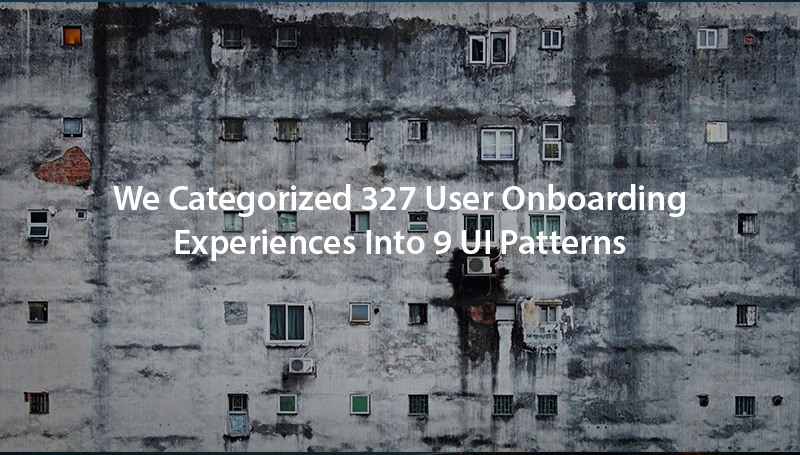 We Categorized 327 User Onboarding Experiences Into 9 UI Patterns (Find Out Which You Should Use)