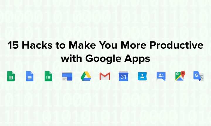 15 Productivity Hacks for Google Apps