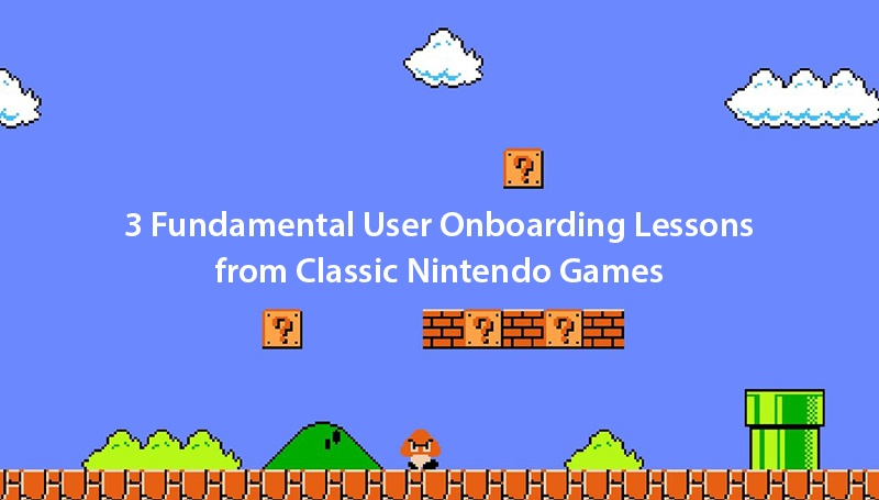 3 Fundamental User Onboarding Lessons from Classic Nintendo Games