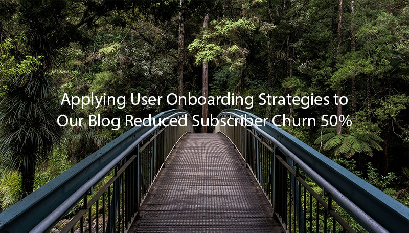 user onboarding strategies for blog subscribers